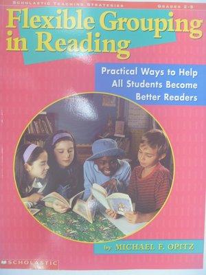 【月界二手書店】Flexible Grouping in Reading_Opitz_原價470  〖少年童書〗CER