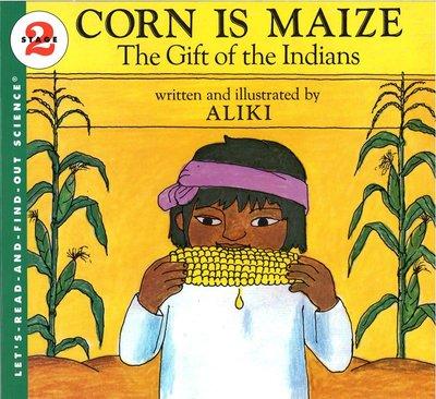 *小貝比的家*CORN IS MAIZE: THE GIFT OF THE INDIANS/STAGE2/平裝/7~12