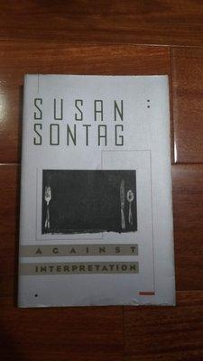 《字遊一隅》蘇珊.桑塔  Susan Sontag    AGAINST  INTERPRETATION    (A4)