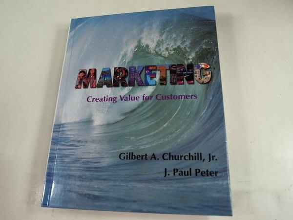 【考試院二手書】《Marketing : creating value for customers》│Churchill, Gilbert A./ Peter│八成新(22Z21)