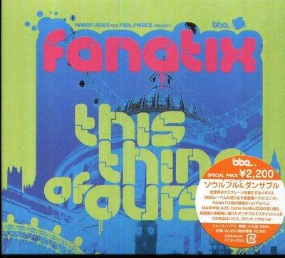 (甲上唱片)  Fanatix - This Thing Of Ours - 日盤