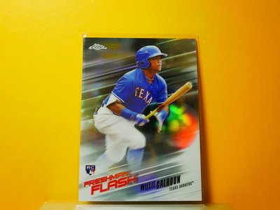 Willie Calhoun 2018 Topps Chrome Freshman Flash RC 特卡