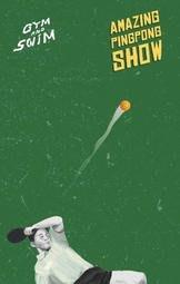 GYM AND SWIM《 AMAZING PING PONG SHOW 》卡帶 台灣正版全新108/11/29發行