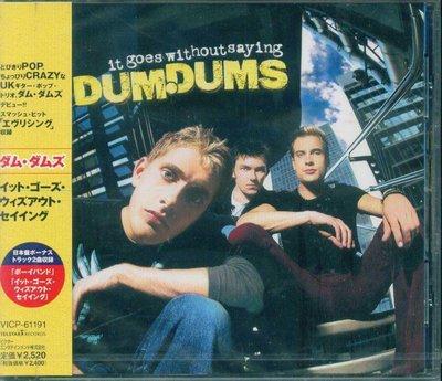 K - Dum Dums - It Goes Without Saying - 日版 +2BONUS - NEW