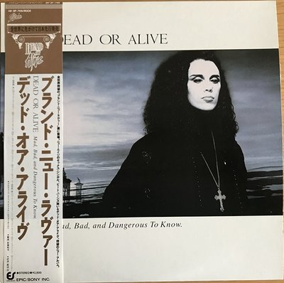 DEAD OR ALIVE/MAD, BAD AND DANGEROUS TO KNOW
