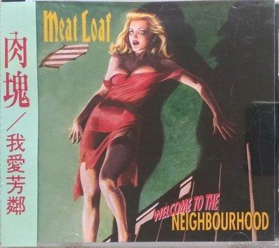 《絕版專賣》Meat Loaf 肉塊 / Welcome To The Neighbourhood 我愛芳鄰 (側標)