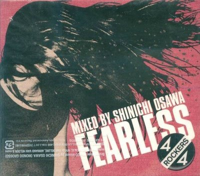 (日版全新未拆 ) FEARLESS 4/4 ROCKERS mixed by Shinichi Osawa 大澤伸一
