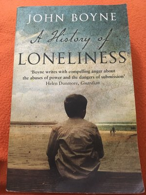A history of loneliness (by John Boyne)