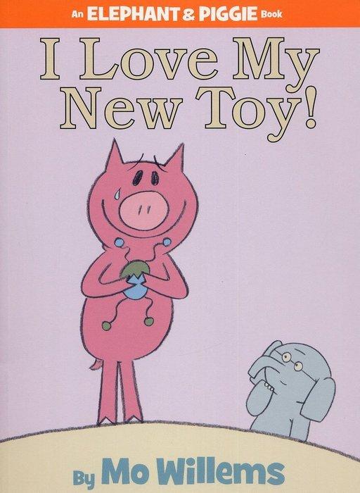 *小貝比的家*AN ELEPHANT & PIGGIE BOOK:I LOVE MY NEW TOY!/精裝/3~6歲
