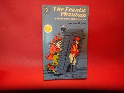 【愛悅二手書坊 03-18】The Frantic Phantom     Norman Hunter