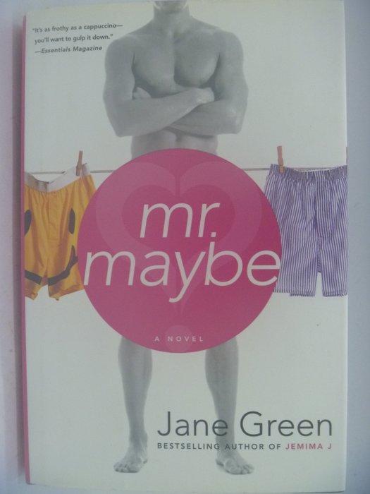 【月界二手書店】Mr. Maybe(精裝本)_Jane Green(Jemima J作者) 〖外文小說〗CFP