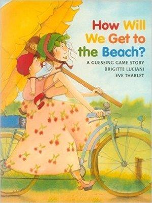 *小貝比的家*HOW WILL WE GET TO THE BEACH/平裝/3~6歲/家庭 Family