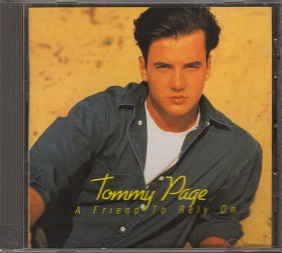 TOMMY PAGE湯米佩吉 A FRIEND TO RELY ON. CD