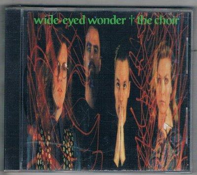 [鑫隆音樂]西洋CD-WIDE - EYED WONDER / THE CHOIR {7016885615}全新