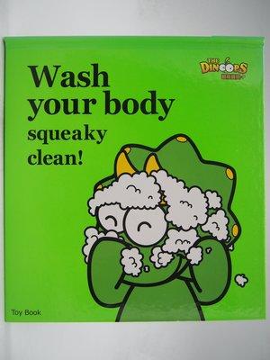【月界】Wash your body squeaky clean:Toy Book-酷龍寶貝(絕版) 〖少年童書〗CLR