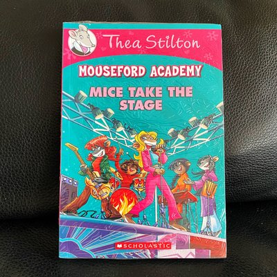 Mice Take the Stage (Thea Stilton Mouseford Academy #7) 英文原版女老鼠記者