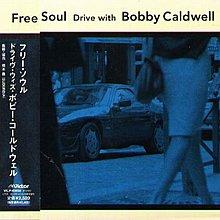 K - Bobby Caldwell - Free Soul Drive with Bobby C - 日版 - NEW