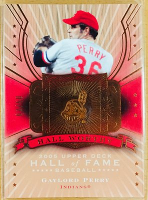 GAYLORD PERRY 2005 UD HALL OF FAME 2/50 WORTHY 限量特卡 印地安人隊