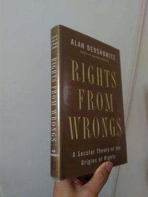 【英文舊書】[法律][哲學]人權始自不公 Rights from Wrongs, Alan M. Dershowitz