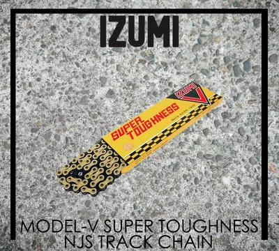 [Spun Shop] IZUMI Model-V Super Toughness NJS Track Chain 鏈條