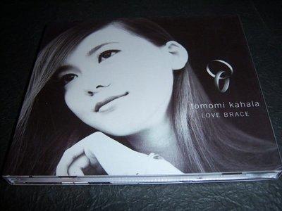 CD-TOMOMI KAHALA/LOVE BRACE/含紙封套和中文詞