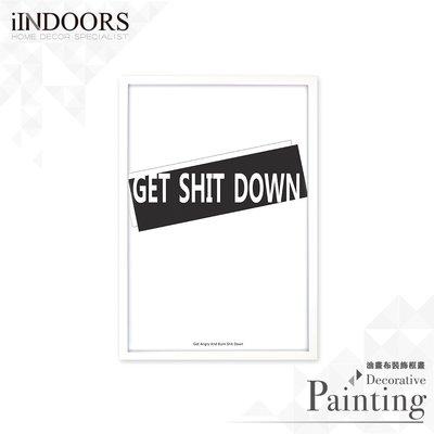 英倫家居 北歐相框裝飾畫 Get Shit Down 時尚款 白色 63x43cm 室內設計 展覽布置 實木畫框 照片牆