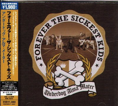K - Forever The Sickest Kids - Underdog Alma Mater - 日版