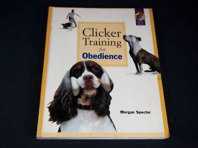 【考試院二手書】《Clicker Training for Obedience》ISBN:0962401781│Morgan Spector│八成新(31C34)