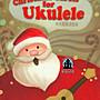 【愛樂城堡】烏克麗麗譜=烏克麗麗過聖誕~ 每...