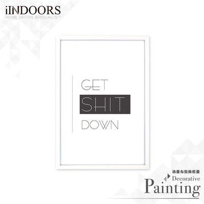 英倫家居 北歐相框裝飾畫 Get Shit Down 經典款 白色 63x43cm 室內設計 展覽布置 實木畫框 照片牆