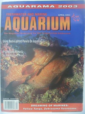【月界】Freshwater and Marine Aquarium Magazine-2004/4 〖寵物〗CES