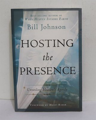 Hosting the Presence:Unveiling Heaven's Agenda│Bill Johnson