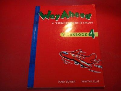 【愛悅二手書坊 22-05】Way ahead: Workbook 4: A Foundation Course in