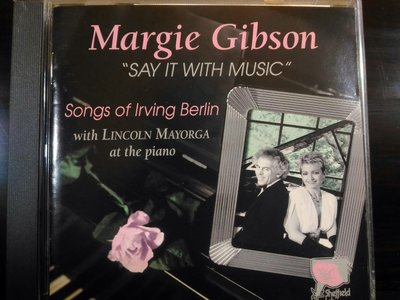 Margie Gibson ~ Say It With Music,TAS發燒碟,U.S.A 版。