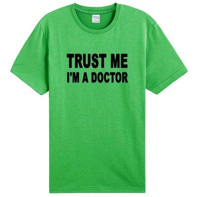 Trust Me短袖T恤-9色 doctor 相信我,我是醫生文字 趣味 幽默 290 gildan fruit