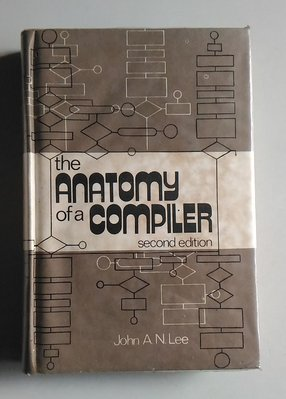 【書香傳富1974】the ANATOMY of a COMPILER 2/E 精裝_John A. N. Lee