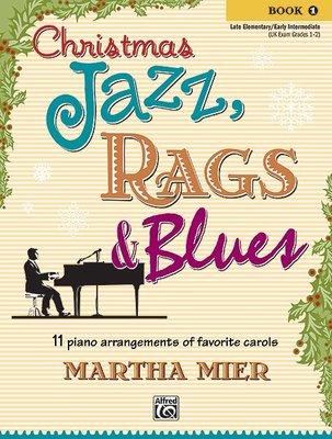 【599免運費】Christmas Jazz, Rags & Blues, Book 1 Alfred 00-24435