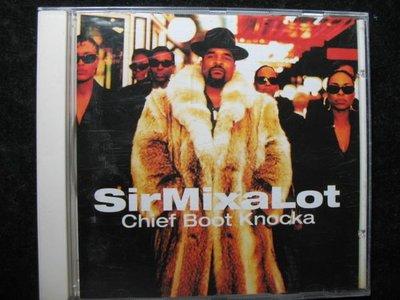 Sir Mix-A-Lot - Chief Boot Knocka -1994年德國盤 -保存佳9成新 - 81元起標