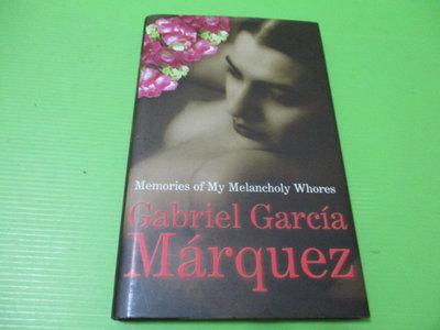 【大亨小撰~古舊書】Memories of My Melancholy Whores(精裝)/馬奎斯 著/2005年出版