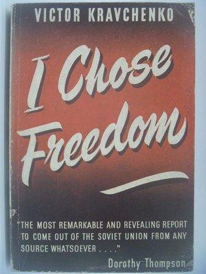【月界二手書店2】I Chose Freedom(絕版)_Victor Kravchenko 〖政治〗AKB