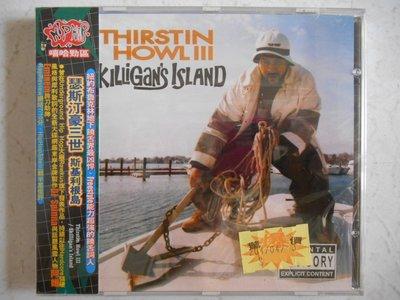 Thirstin Howl III - Skilligan's Island 代理進口美版