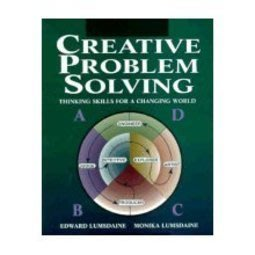 《Creative Problem Solving: Thinking Skills for a Changing Wo