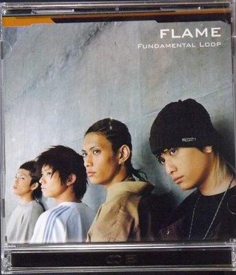 CD FLAME-FUNDAMENTAL LOOP~CD+DVD雙碟版~有側標~豐華唱片2004~ch~