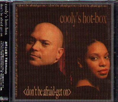 K - Cooly's Hot Box - Don't be afraid-get on - 日版