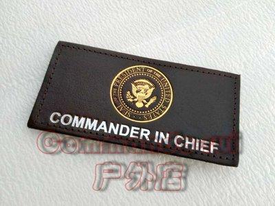 美國總統 總司令/Commander IN Chief 真皮胸章/徽章 A2皮衣用