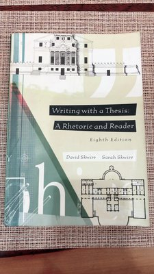 Writing with a Thesis: A Rhetoric and a Reader 8th edition