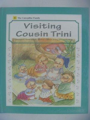 【月界二手書店】Visiting Cousin Trini-Caterpillar Family-5 〖少年童書〗AII