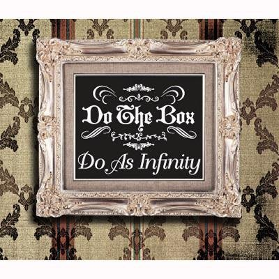 Do As Infinity -- Do The Box (