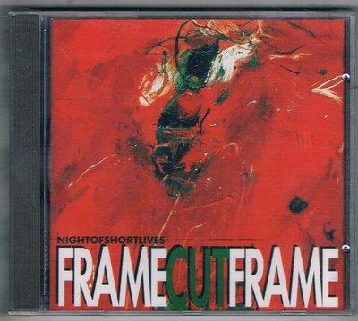 [鑫隆音樂]西洋CD-FRAME CUT FRAME / NIGHT OF SHORT LIVES /全新