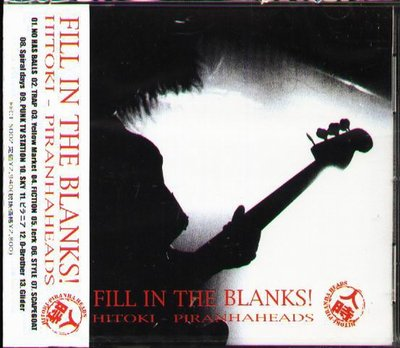K - HITOKI - FILL IN THE BLANKS - 日版 PIRANHA HEADS - NEW